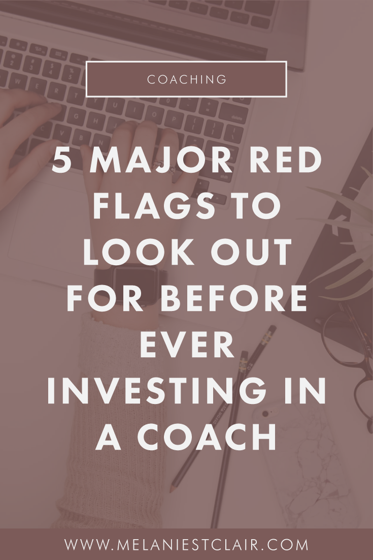 5 Major Red Flags to Look Out For Before Ever Investing in a Coach