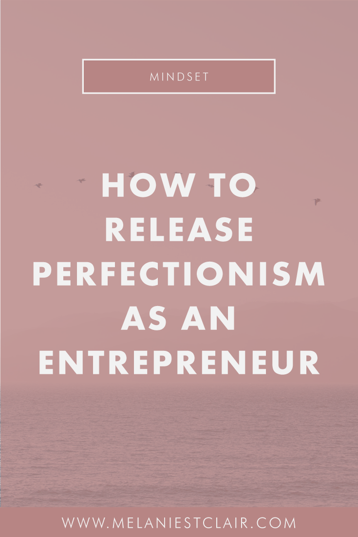 How to Release Perfectionism as an Entrepreneur