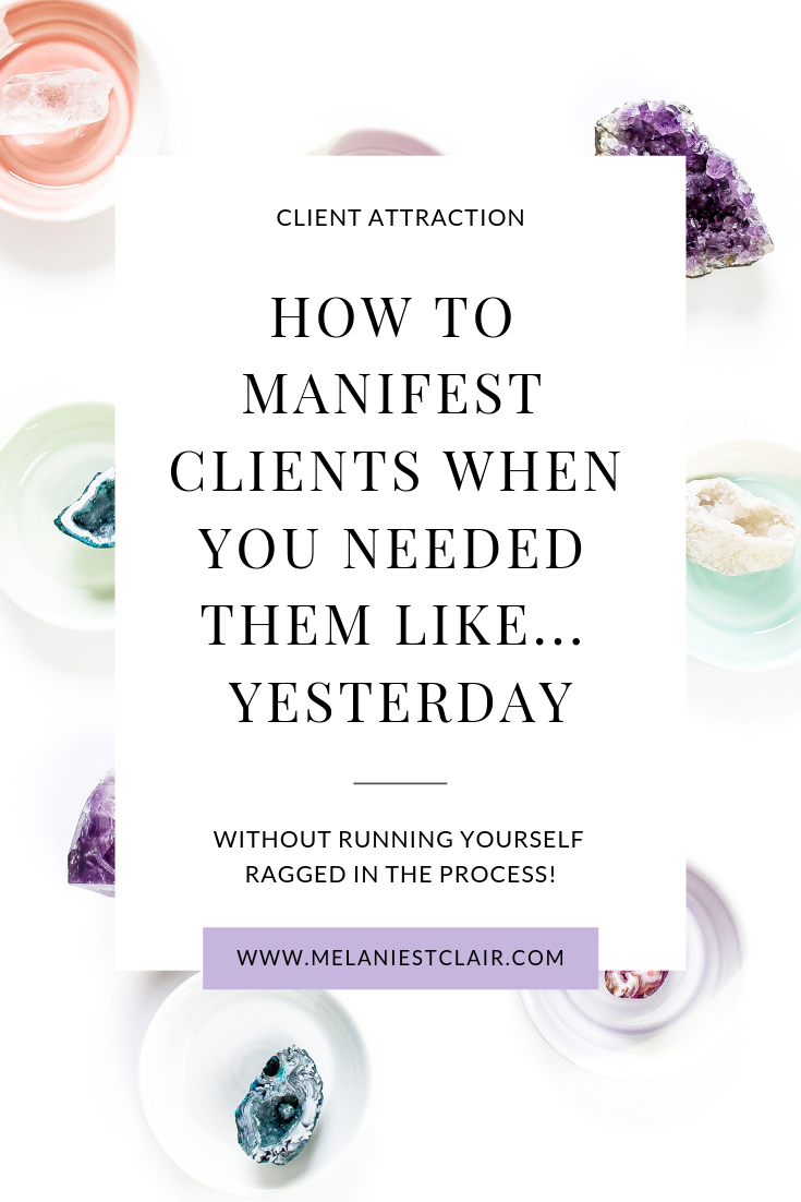 How to Manifest Clients When You Needed Them Like...Yesterday