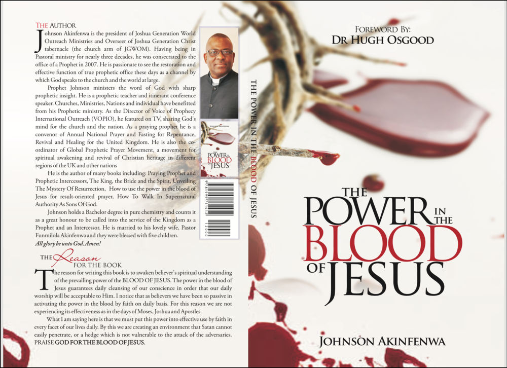 The Power in the Blood of Jesus. - The purpose of this book is to bring back the message of the power in the blood of Jesus to the church. Secondly, the book is written to awaken believer's spiritual understanding of the prevailing power of the blood of Jesus. (Buy It Now for £10)ORDER ON AMAZON ->