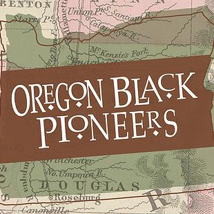 Oregon Black Pioneers