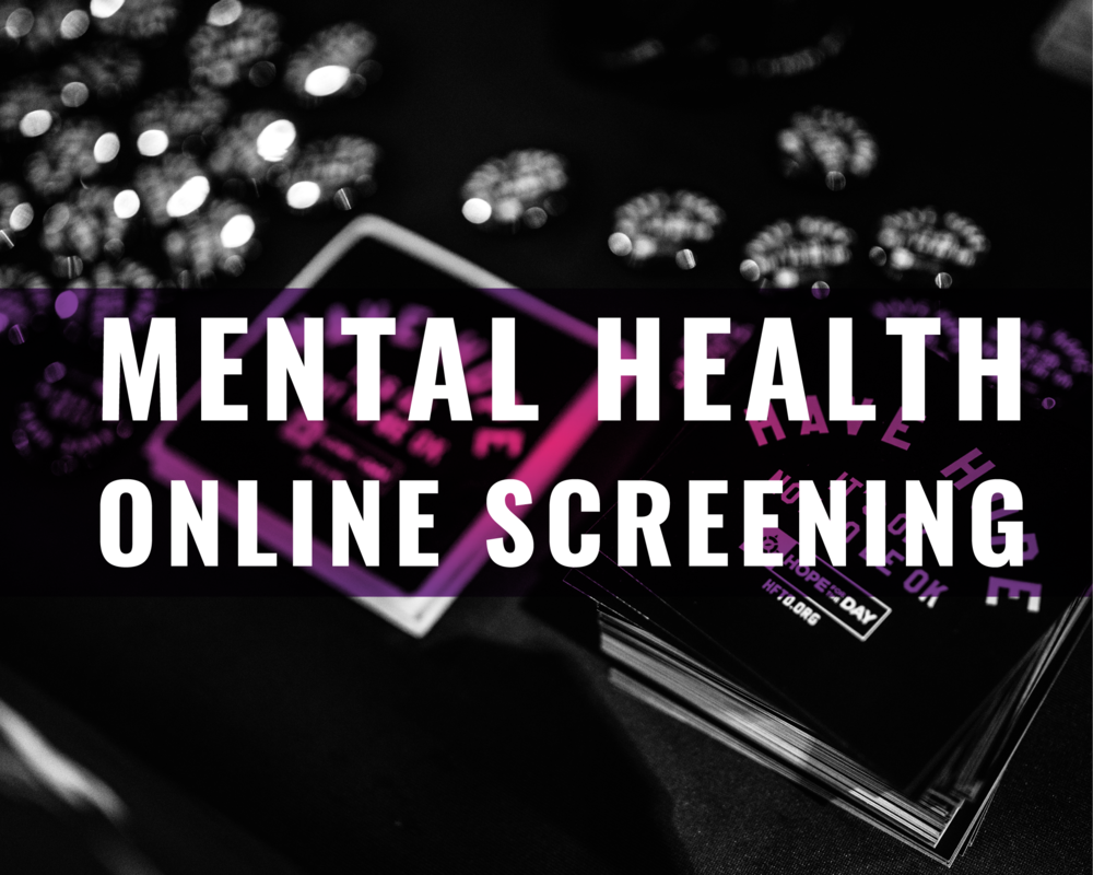 Mental Health Online Screening - We have facilitated more than 3,800 screenings since September 2016, providing data to inform individuals seeking treatment.