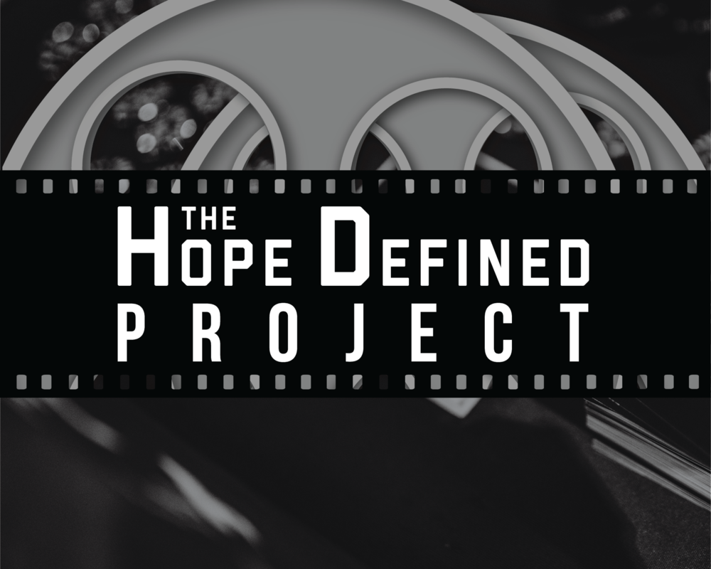 THE HOPE DEFINED PROJECT - The Hope Defined Project focuses on outreach and education through digital features.