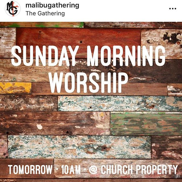 If you're in Malibu, we would love for you to join us for worship tomorrow. #malibugathering