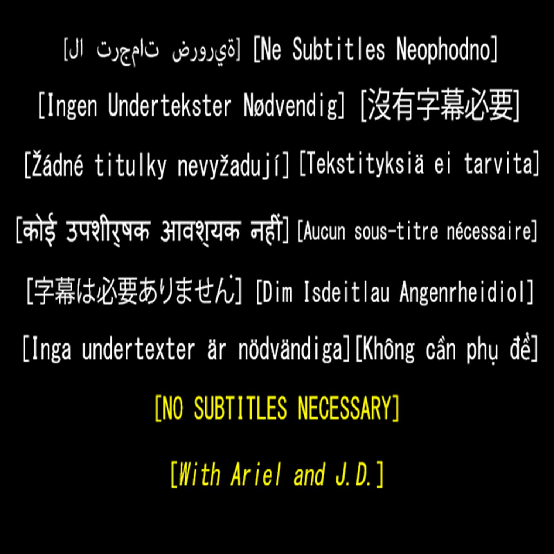 Podcast — No Subtitles Necessary