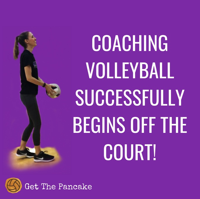 Coaching volleyball successfully begins OFF the court!