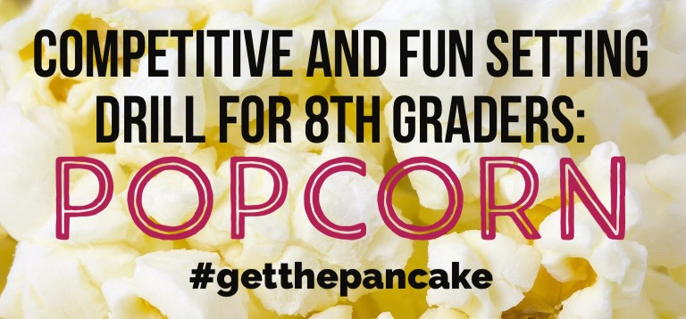 Competitive and fun drill for 8th graders: Popcorn