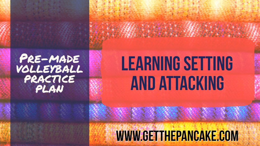 Pre-Made Volleyball Practice Plan: Learning Setting and Attacking