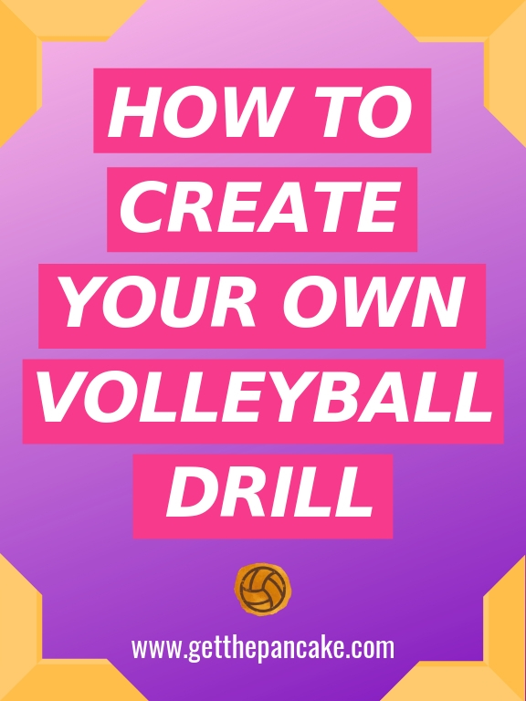 How To Create Your Own Volleyball Drill | Get The Pancakejpg