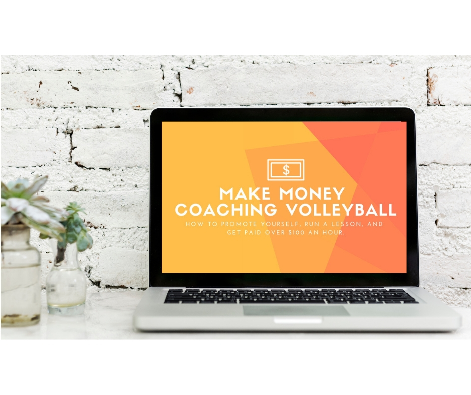 """A TOTAL GAME CHANGER - Learn how to run a GREAT private lesson that keeps athletes coming back.""""Make Money Coaching Volleyball: How To Promote Yourself, Run A Lesson, And Get Paid Over $100 An Hour.""""Join now for only $19."""