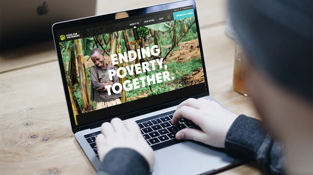We helped Food for the Hungry launch a more visual and inspiring website.    -