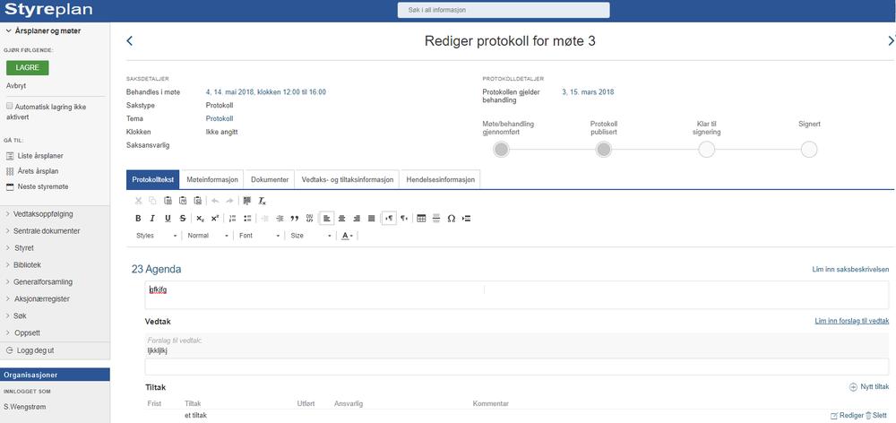 Saksbeskrivelser og forslag til vedtak kan med ett klikk kopieres rett inn i protokollen i Styreplan, før eventuell redigering. Melding om at utkast til protokoll er tilgjengelig sendes med et tastetrykk.