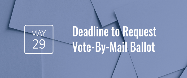 Request a Vote-By-Mail Ballot by May 29, 2018