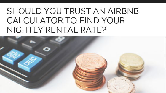 Should you trust an Airbnb calculator to find your nightly rental