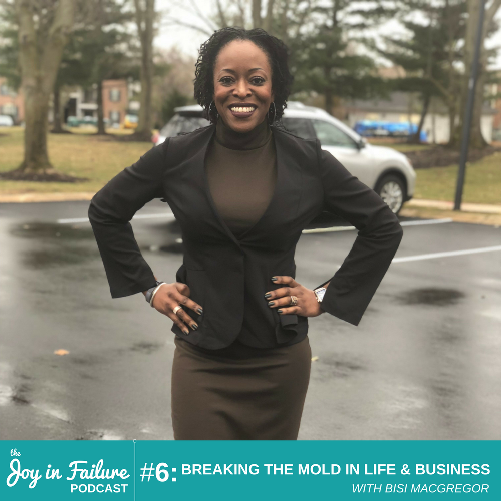 the joy in failure break the mold bisi MacGregor