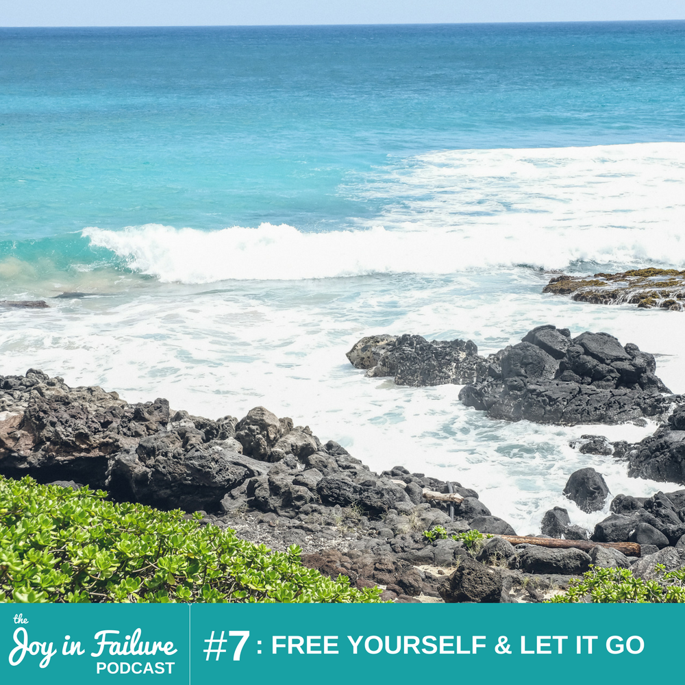 the joy in failure free yourself and let it go