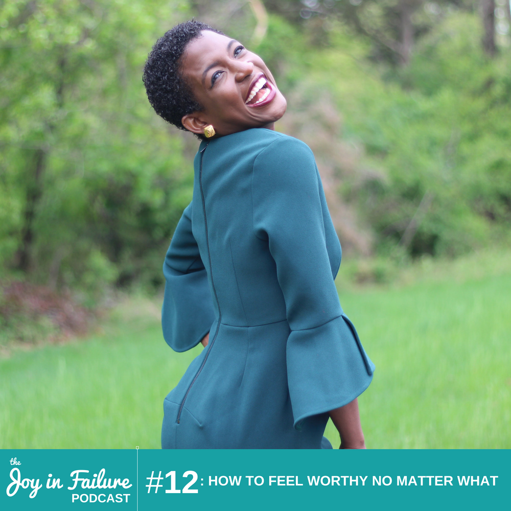 how to feel worthy no matter what joy Ogunneye