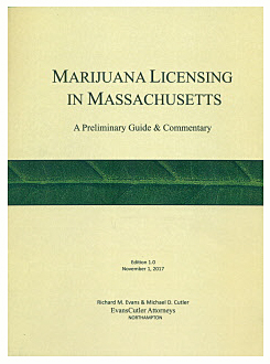 Marijuana Licensing in Massachusetts   By Richard M. Evans and Michael D. Cutler  This book was published before the CCC regulations were released.