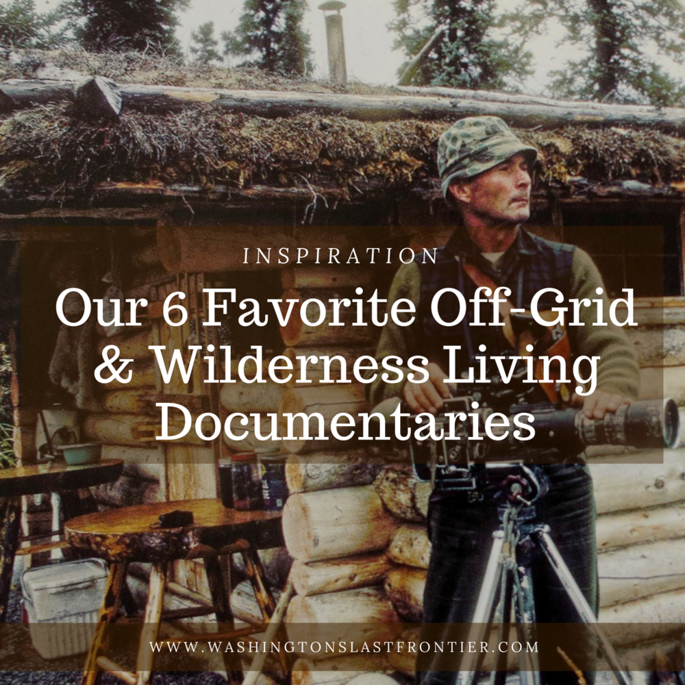 Our 6 Favorite Off Grid And Wilderness Living Documentaries.png