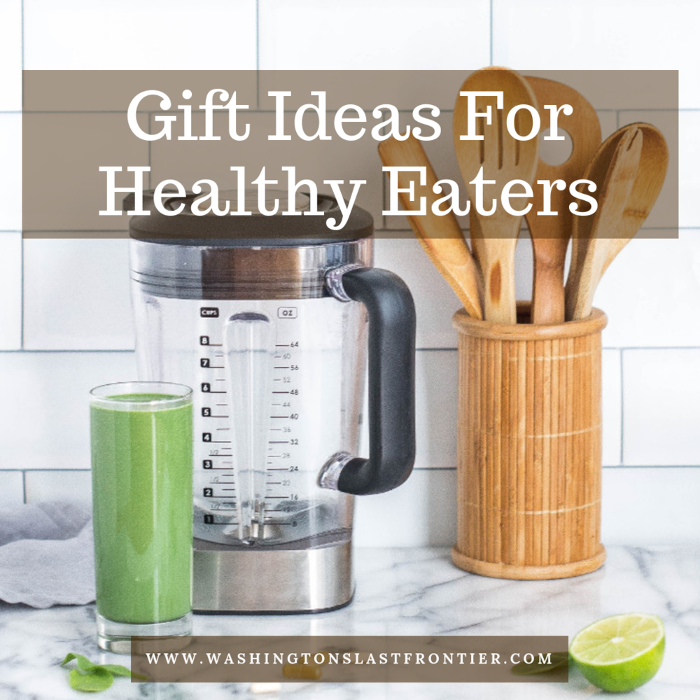 Gift Ideas For Healthy Eaters.png