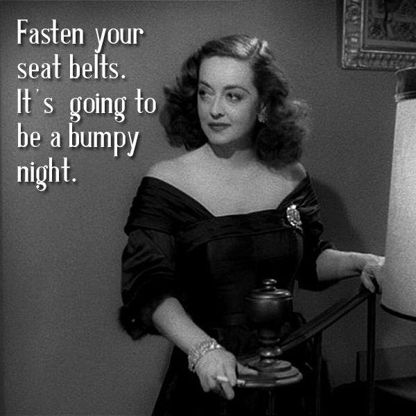 fasten-your-seat-belts-its-going-to-be-a-bumpy-night-quote-1