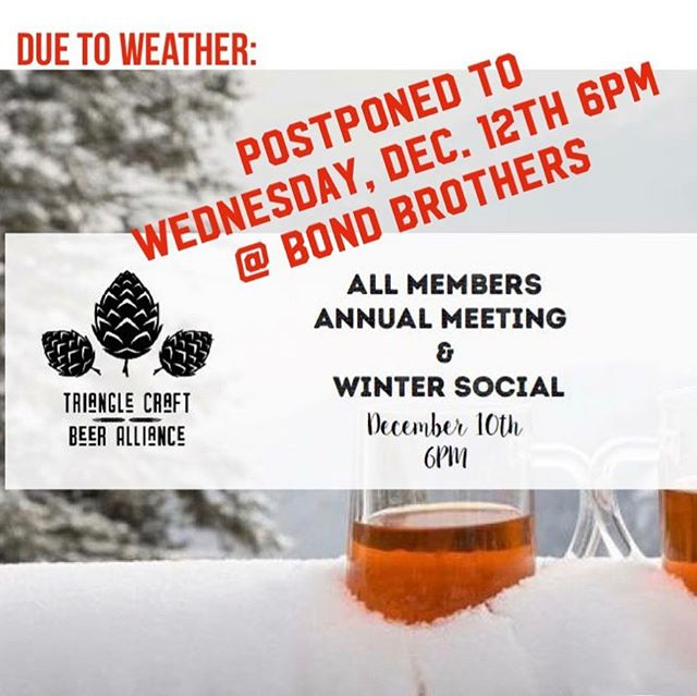 Annual Meeting is being postponed to Wednesday, December 12th at Bond Brothers 6PM in their brewery (not event space). Please stay safe driving on the roads today and we hope to see you Wednesday! 🍻 #trianglebeer