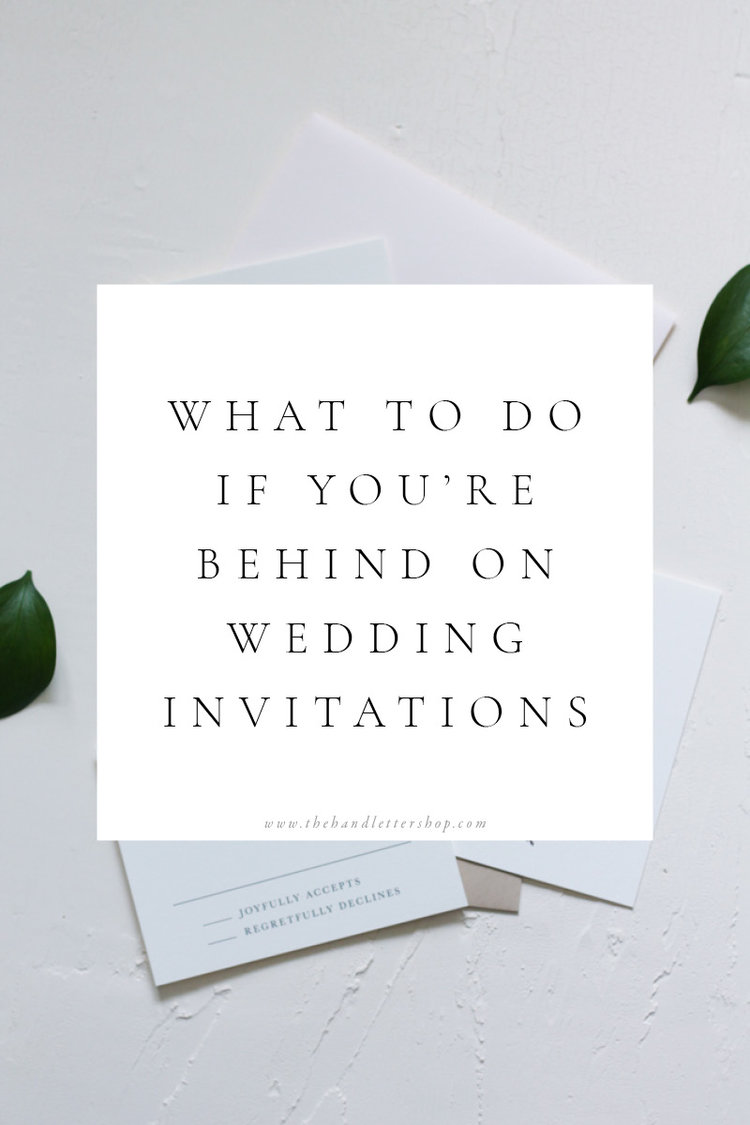 What if you\'re behind on your wedding invitation timeline? — The ...