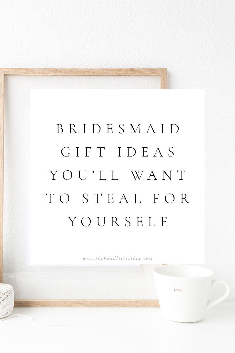 Unique bridesmaid gift ideas and wedding planning tips from #thehandlettershop