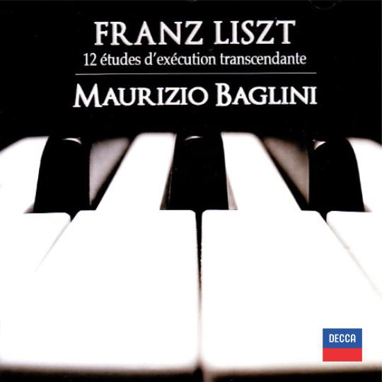 LISZT  12 Études d'exécution trascendante Maurizio Baglini, piano 2010 Decca | 476 3882 DH DDD CD  recensioni  |  reviews