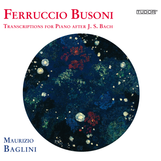 BUSONI Transcriptions for Piano after J.S. Bach, Vol. 2 Maurizio Baglini, piano 2011 Tudor 7156