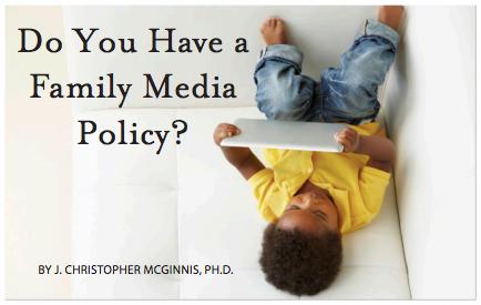 McGinnis, J. C. (2016). Do you have a family media policy?  Palm Beach Parenting Magazine, January, 26-29.