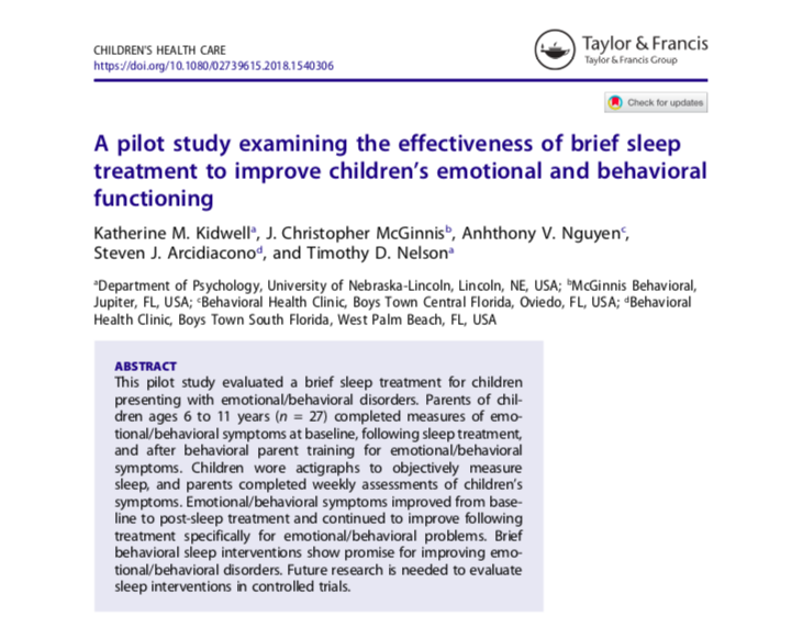 Kidwell, K. M., McGinnis, J. C., Nguyen, A. V., Arcidiacono, S. J., & Nelson, T. D. (2018). A pilot study examining the effectiveness of brief sleep treatment to improve children's emotional and behavioral functioning.  Children's Health Care , DOI: 10.1080/02739615.2018.1540306.