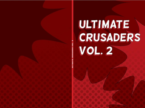 "All red cover with pops of darker and lighter red made to look like comic book action bubbles. Title ""Ultimate Crusaders Vol. 2"" in bold white lettering and in smaller white letter along the book's spine."