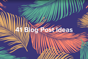 41 blog post ideas.png
