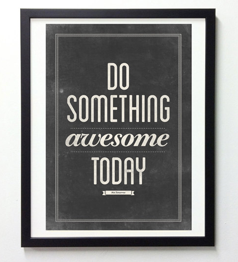Do Something Awesome Today | Femme & Fortune Mag