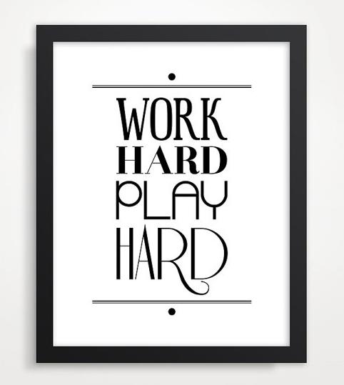 Work Hard Play Hard Print | Femme & Fortune Mag