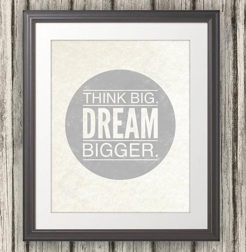 Think Big Dream Bigger | Femme & Fortune Mag