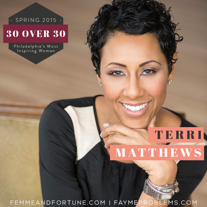 Terri Matthews | 30 Over 30 | Femme & Fortune