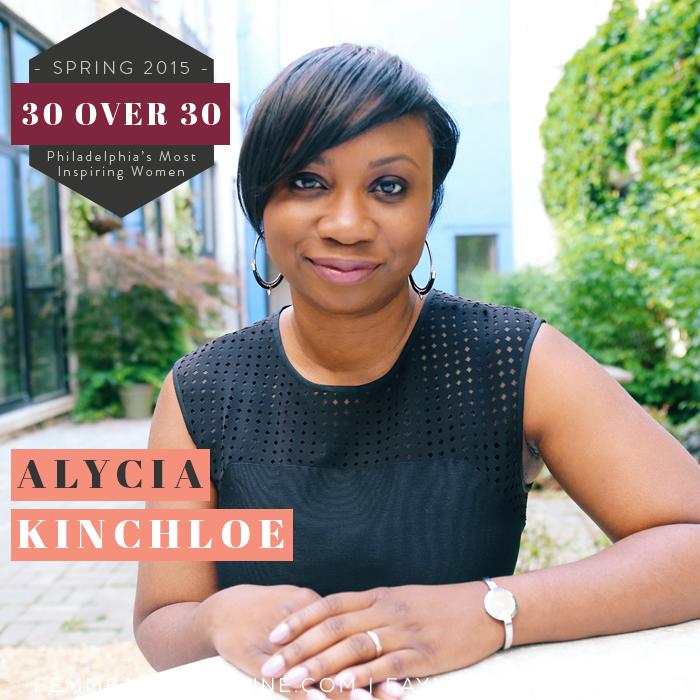 Alycia Kinchloe | Femme & Fortune | 30 Over 30
