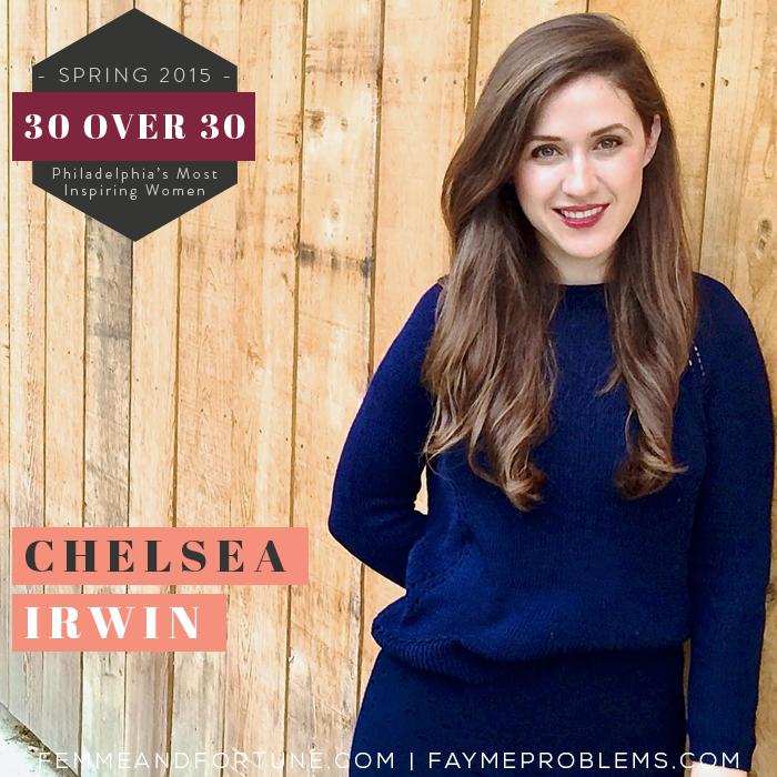 Chelsea Irwin | Femme & Fortune | 30 Over 30