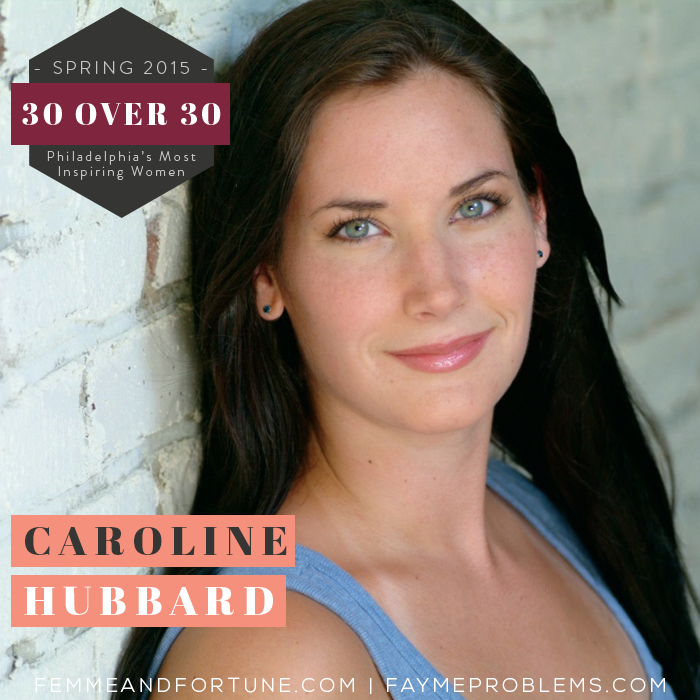 Caroline Hubbard | Femme & Fortune | 30 Over 30