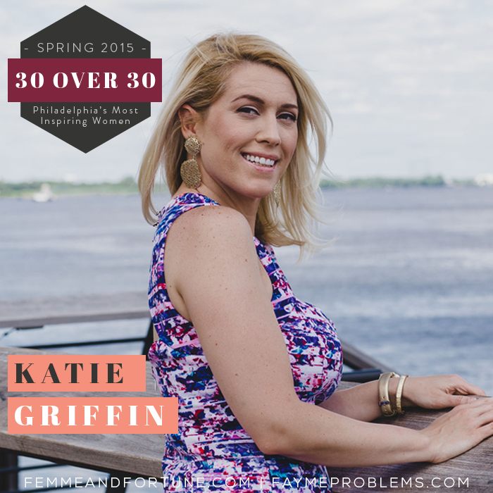 Katie Griffin | Femme & Fortune | 30 Over 30