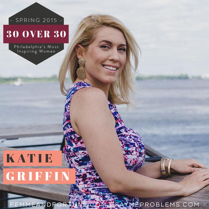 Katie Griffin | Femme & Fortune | 30 Over 30