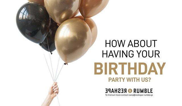 Why not celebrate your party with us ?🤩 No age limit! 😉  To find out more contact oana@reshape-rumble.gi  Reshape & Rumble  www.reshape-rumble.gi