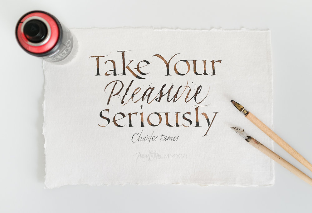 Take-your-pleasure-Seriously-Joan-Quiros-Calligraphy.jpg