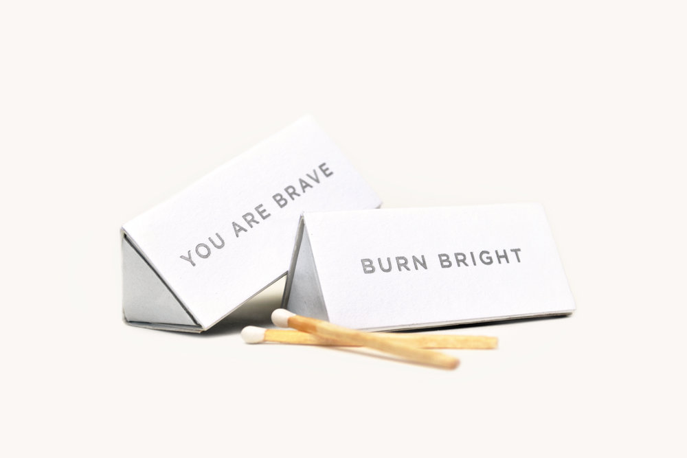 Matches - You Are Brave • Burn BrightMaking it easy to enjoy your aromatherapy candle. Light with intention.