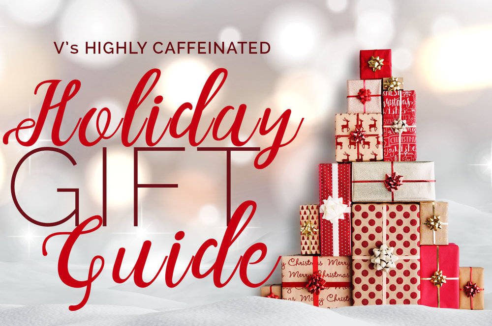 V's Highly Caffeinated Holiday Gift Guide