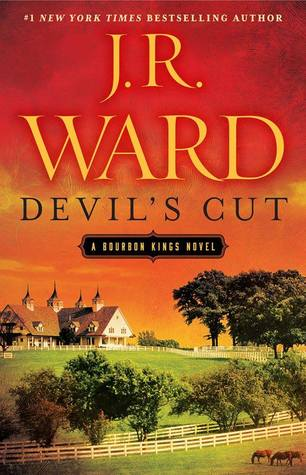 Devil's Cut (The Bourbon Kings #3) by J.R. Ward