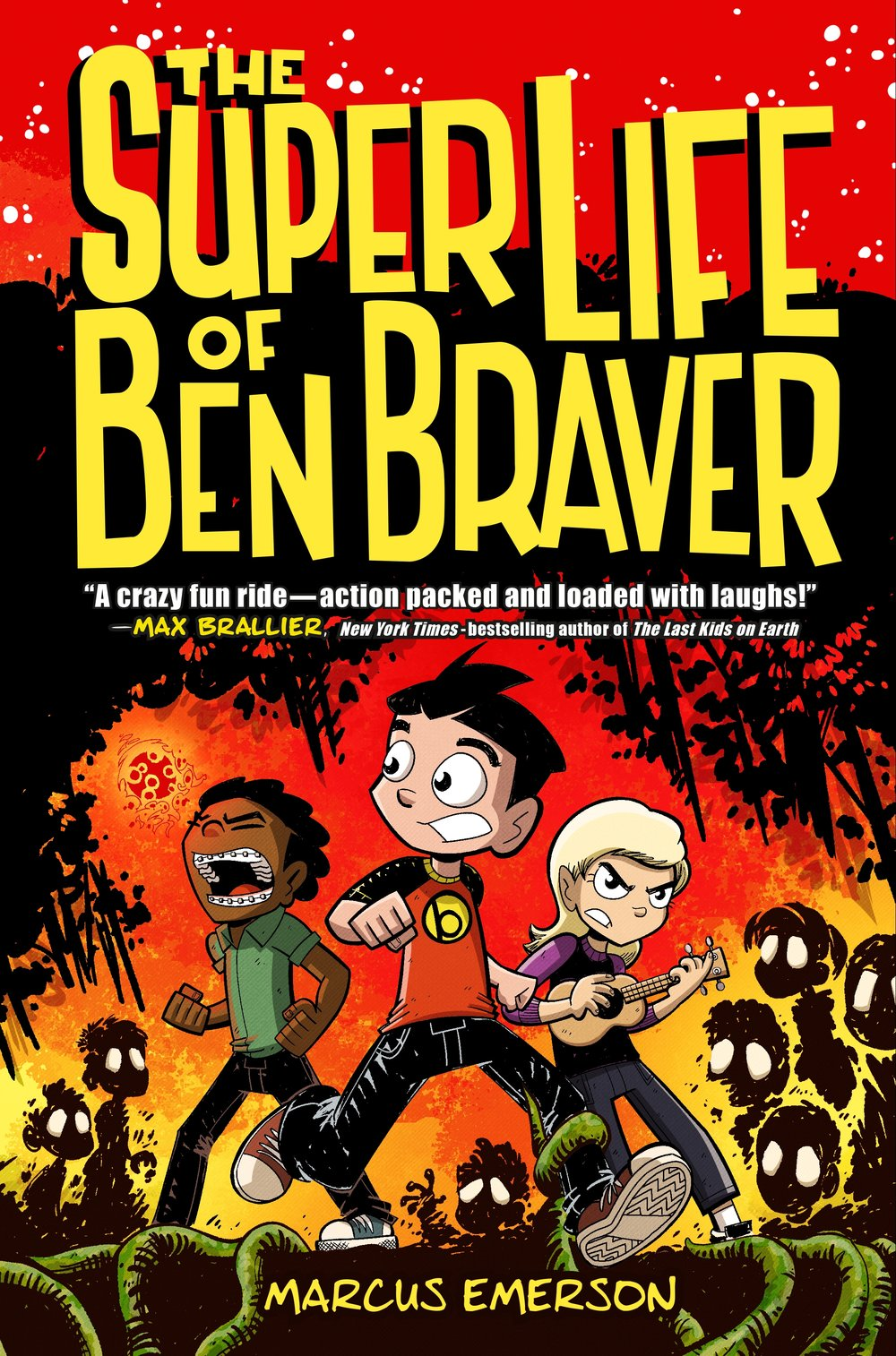 SUPER LIFE OF BEN BRAVER by Marcus Emerson