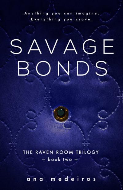 SAVAGE BONDS by Ana Medeiros